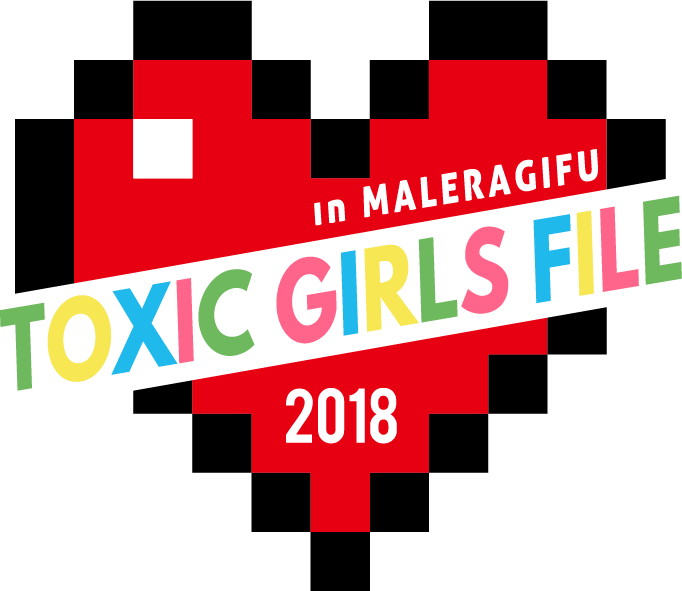 TOXIC GIRLS FILE 2018 モレラ岐⾩