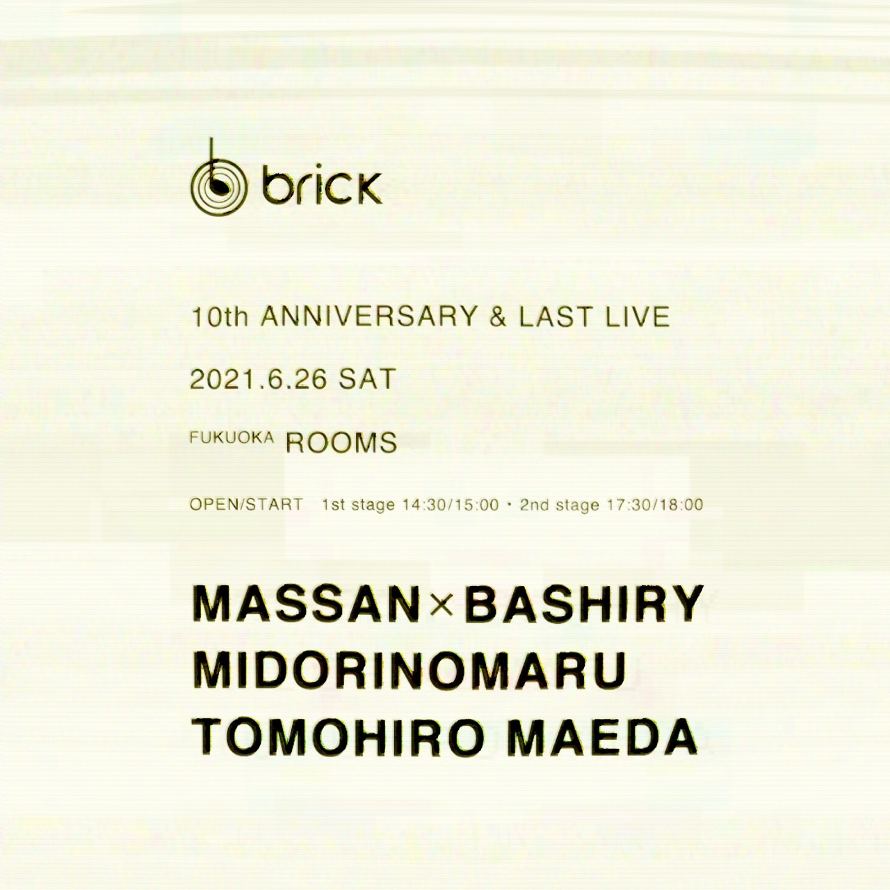 brick 10TH ANNIVERSARY LIVE[ 1st stage ]