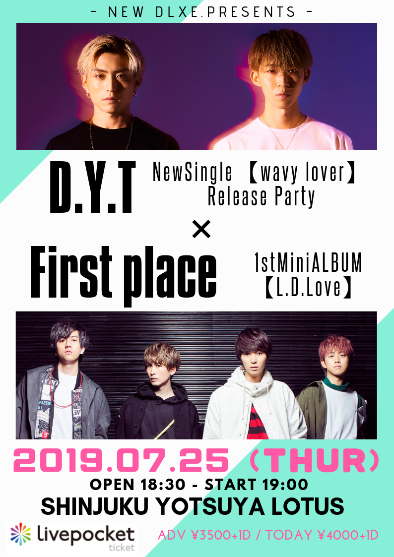 D.Y.T NewSingle【wavy lover】ReleaseParty × First place 【L.D.Love】