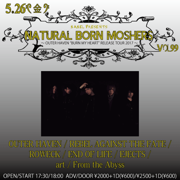 "[ BABEL pre NATURAL BORN MOSHERS vol.99  ~ OUTER HAVEN ""BURN MY HEART"" RELEASE TOUR 2017 ~ ]"