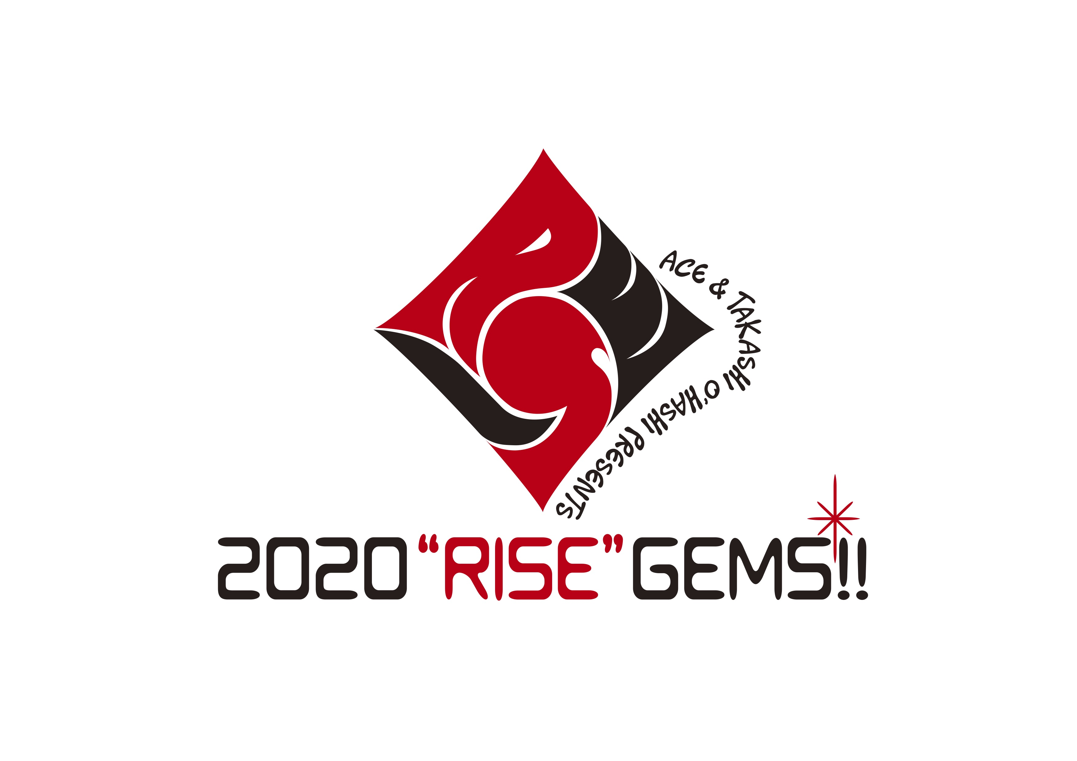 "【無観客ライブ配信】ACE & TAKASHI O'HASHI Presents 「2020""RISE""GEMS!!」"
