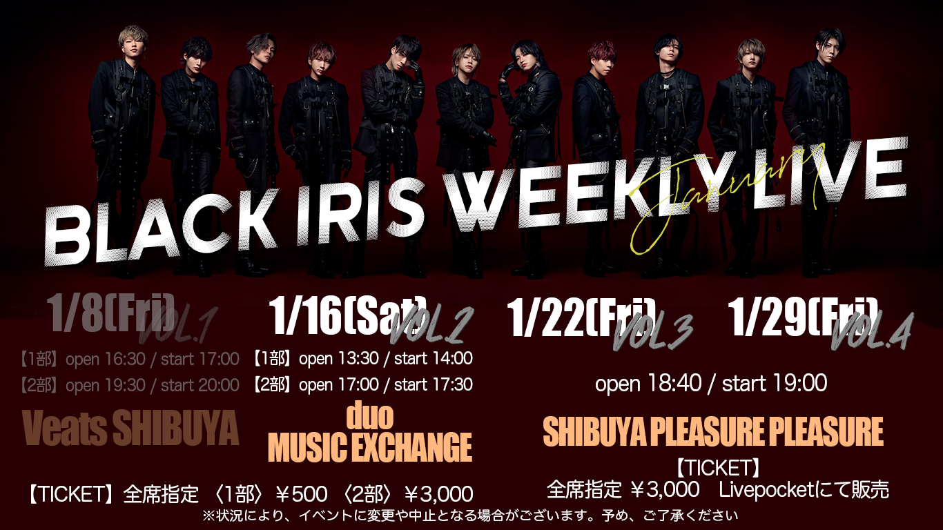 BLACK IRIS WEEKLY LIVE - January vol.4 -