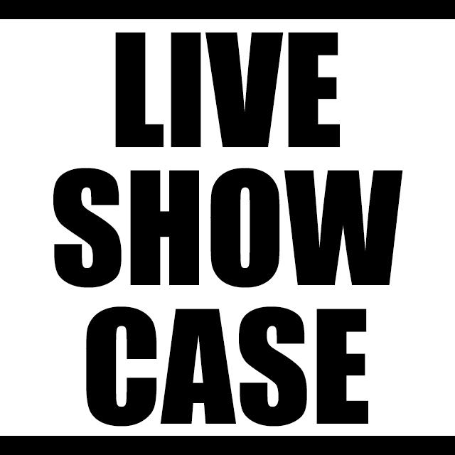LIVE SHOW CASE vol.1