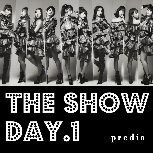 """predia """"THE SHOW"""" DAY.1"""