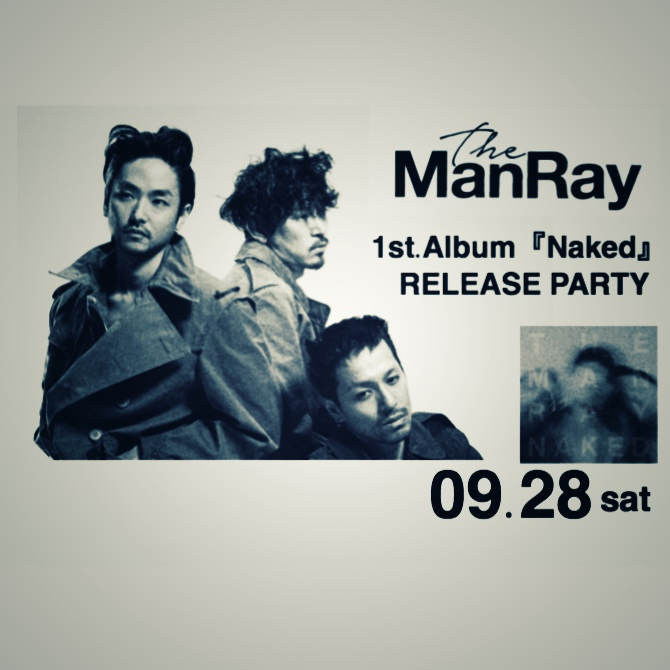 The ManRay 1st.Album『Naked』Release Party