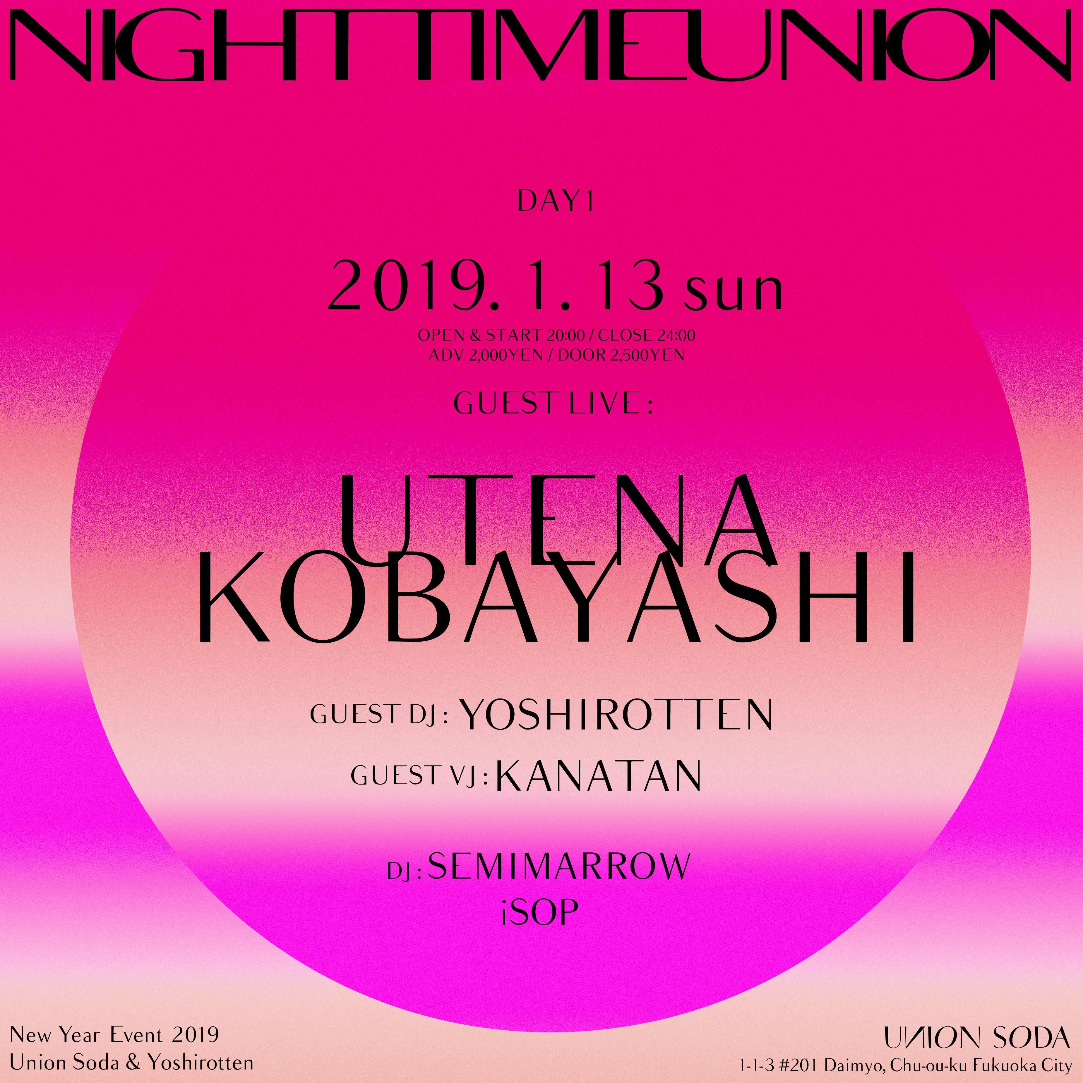 """1/13(日) UTENA KOBAYASHI / YOSHIROTTEN """" New Year Event 2019 """" @ UNION SODA"""