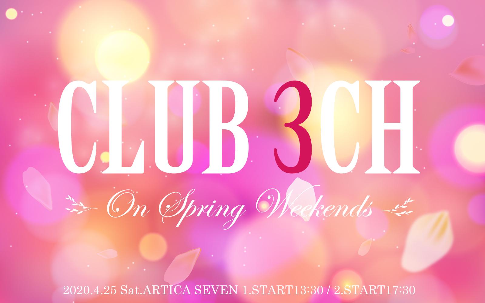CLUB 3CH on Spring Weekends