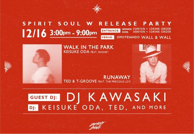 "Spirit Soul W Release Party ""Keisuke Oda feat. Shohey - Walk In The Park "" ""TED & T-GROOVE FEAT. THE PRECIOUS LO'S - RUNAWAY"""