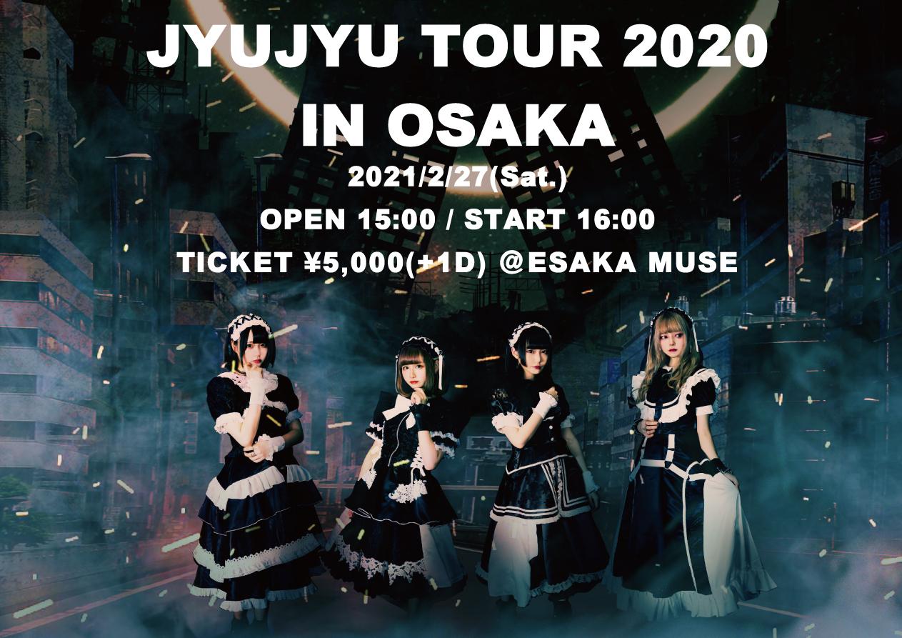JYUJYU  TOUR 2020 IN OSAKA