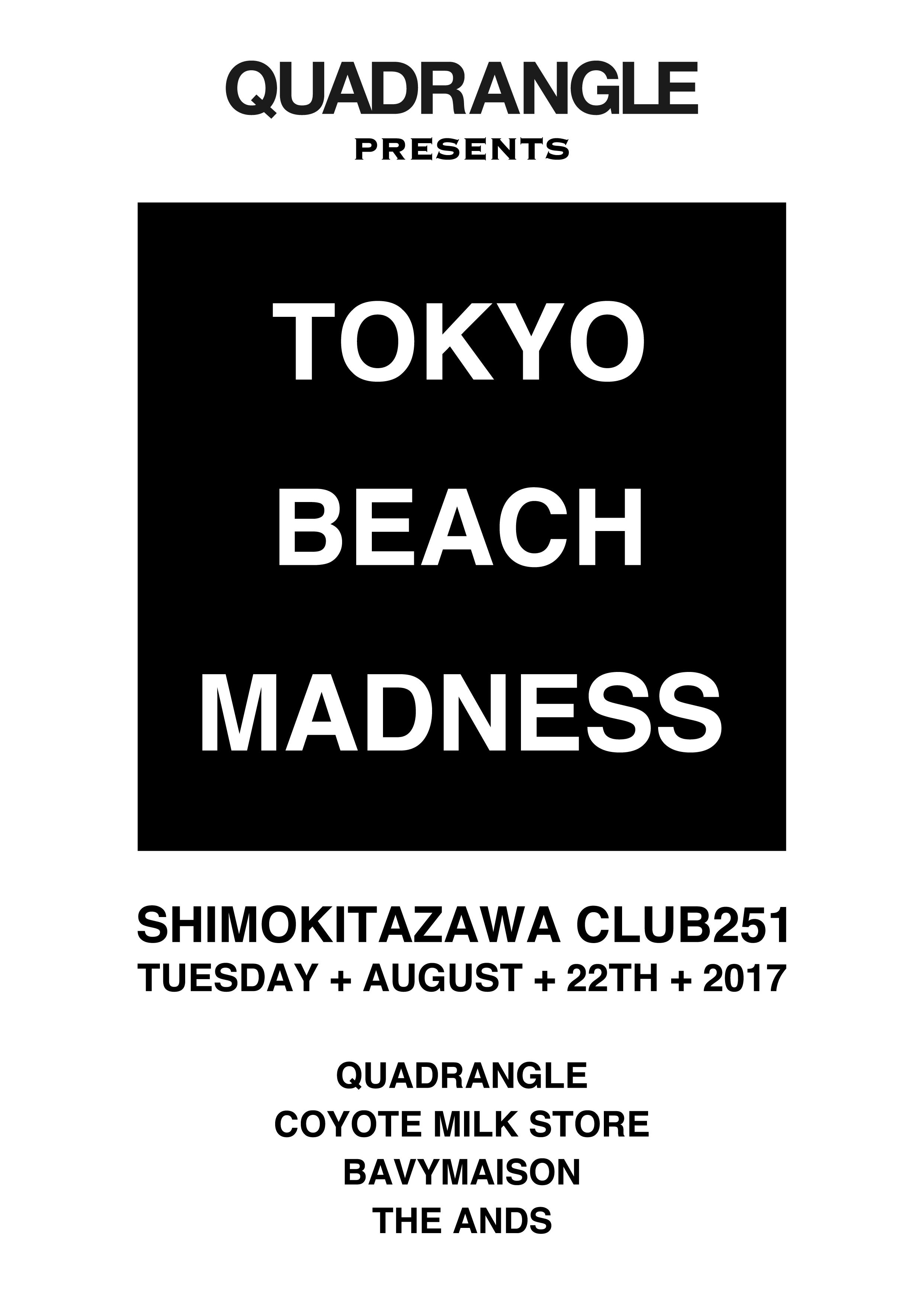 QUADRANGLE PRESENTS TOKYO BEACH MADNESS