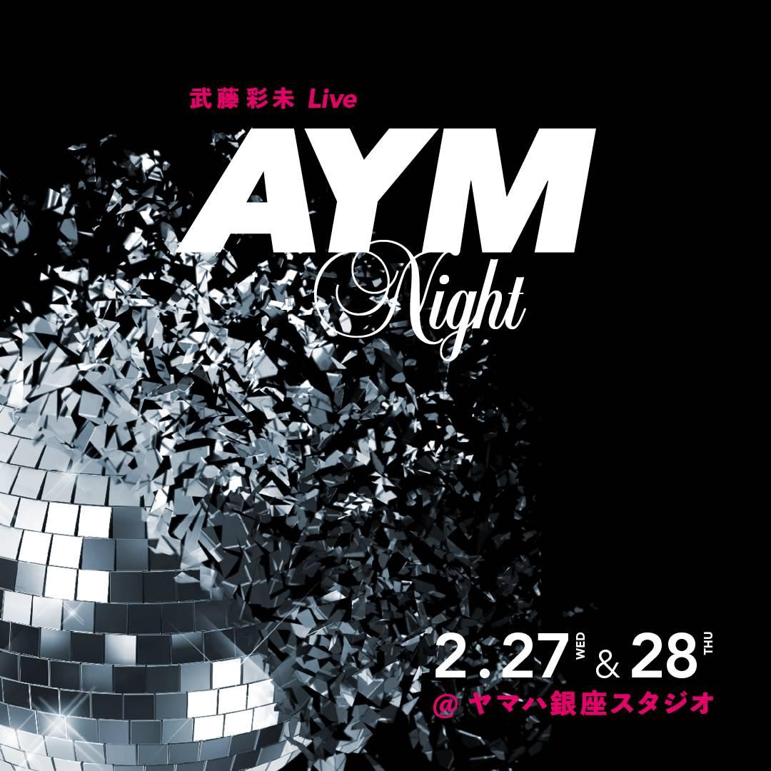 武藤彩未 Live  〜A.Y.M.Night〜