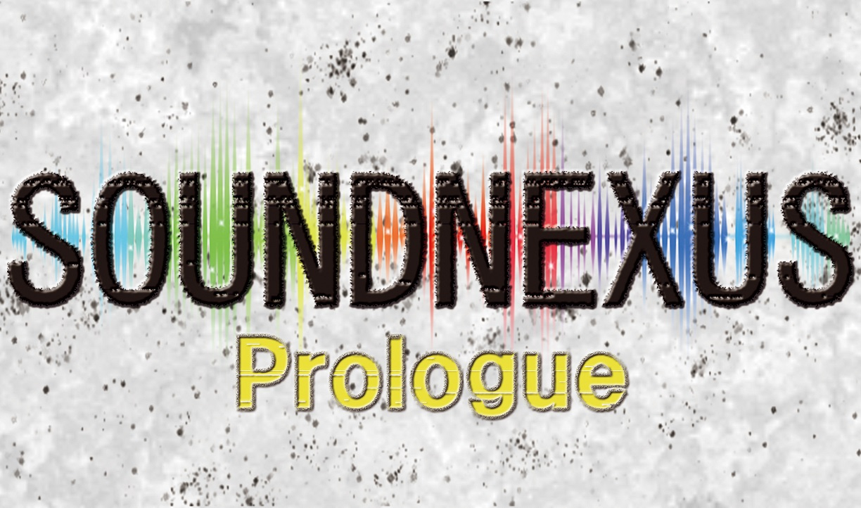 SOUND NEXUS 2018 ~Prologue~ vol.5