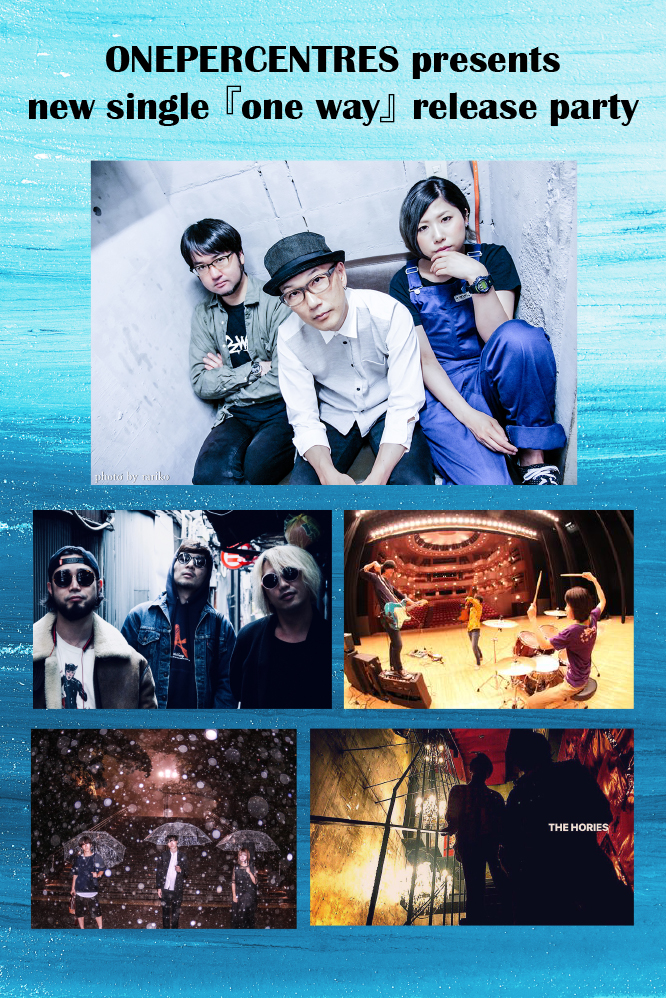ONEPERCENTRES presents new single 『one way』 release party