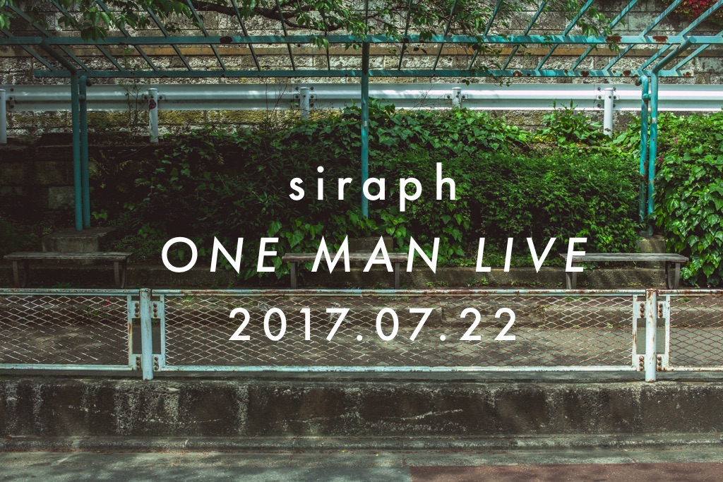 siraph ONE MAN LIVE
