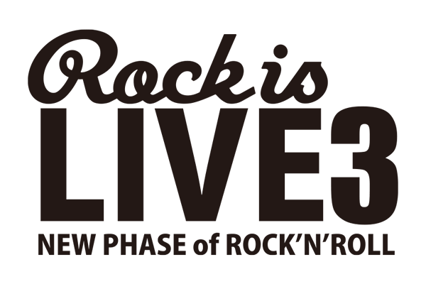 Rock is LIVE 3 NEW PHASE of ROCK'N'ROLL
