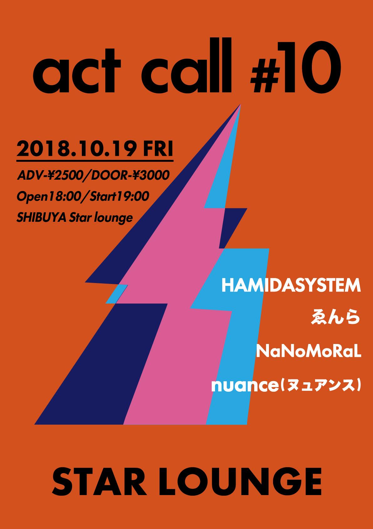 HAMIDASYSTEM presents「act call #10」