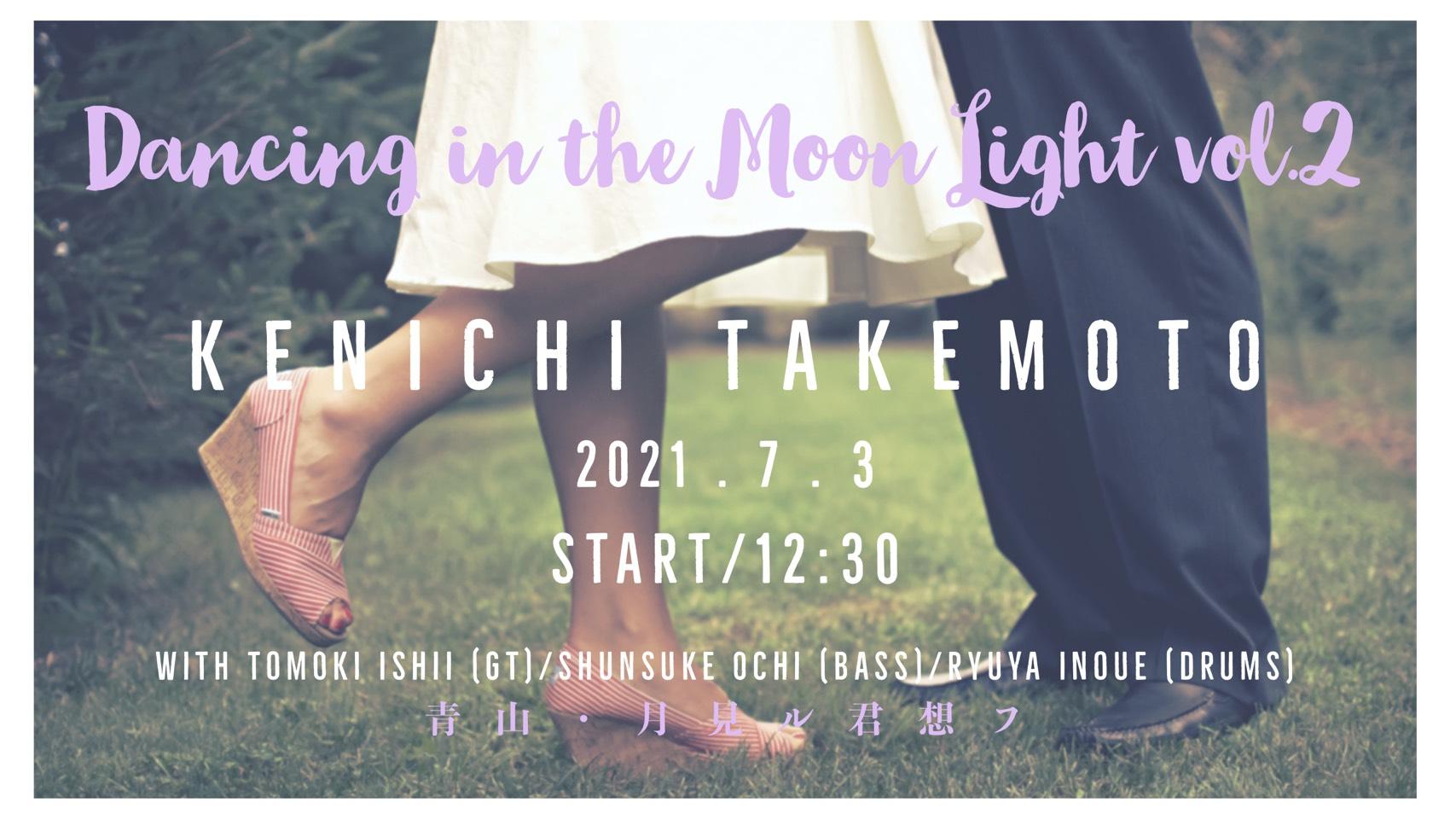 """竹本健一 LIVE 2021 """"Dancing In The Moon Light"""" Vol.2"""
