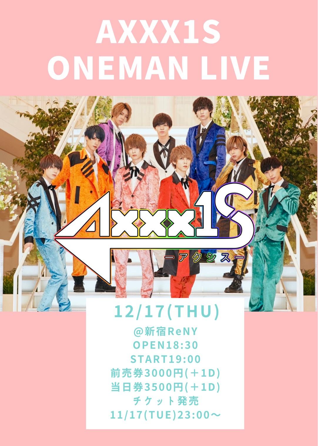 AXXX1S ONEMAN LIVE @新宿ReNY