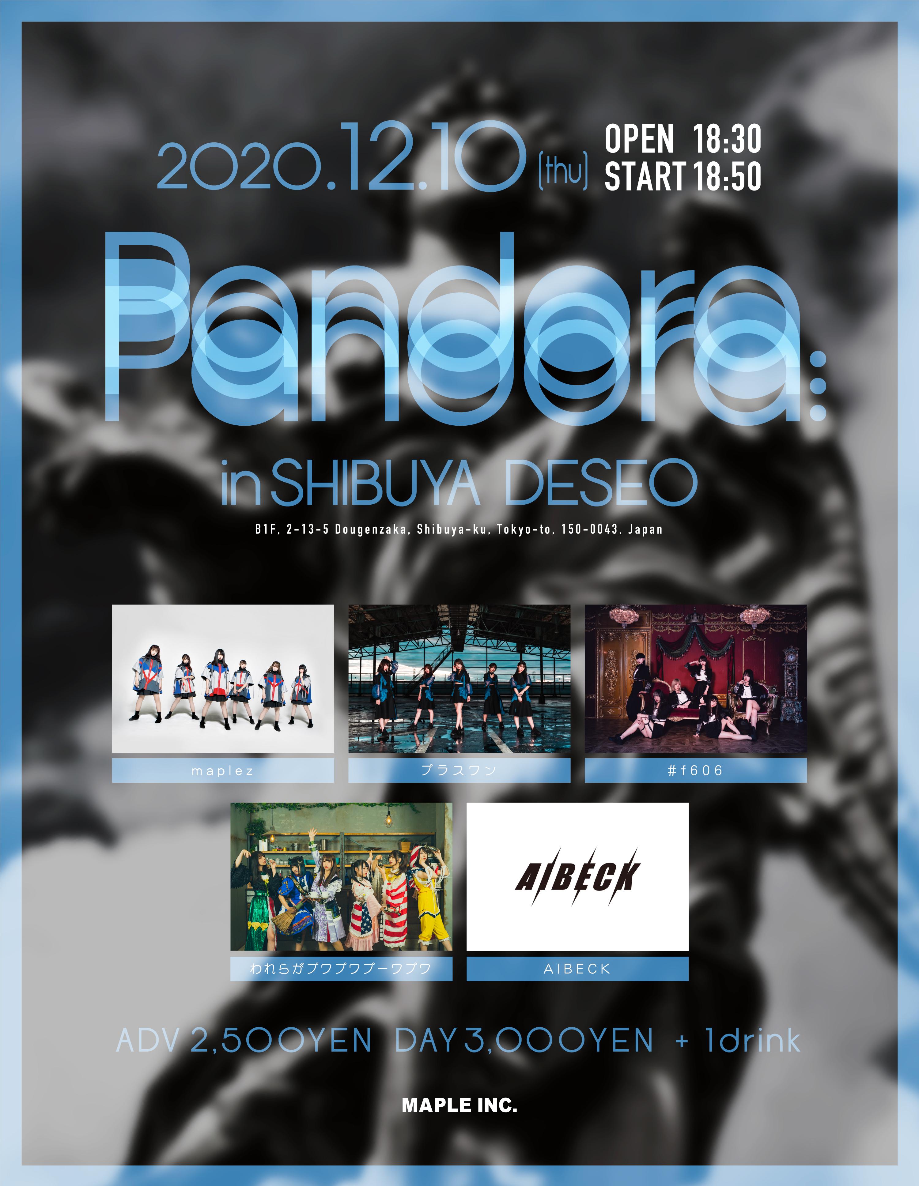 「Pandora. in SHIBUYA DESEO」