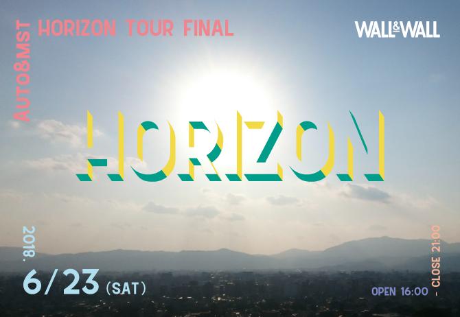 HORIZON ~Auto&mst HORIZON TOUR FINAL~ *DAY EVENT