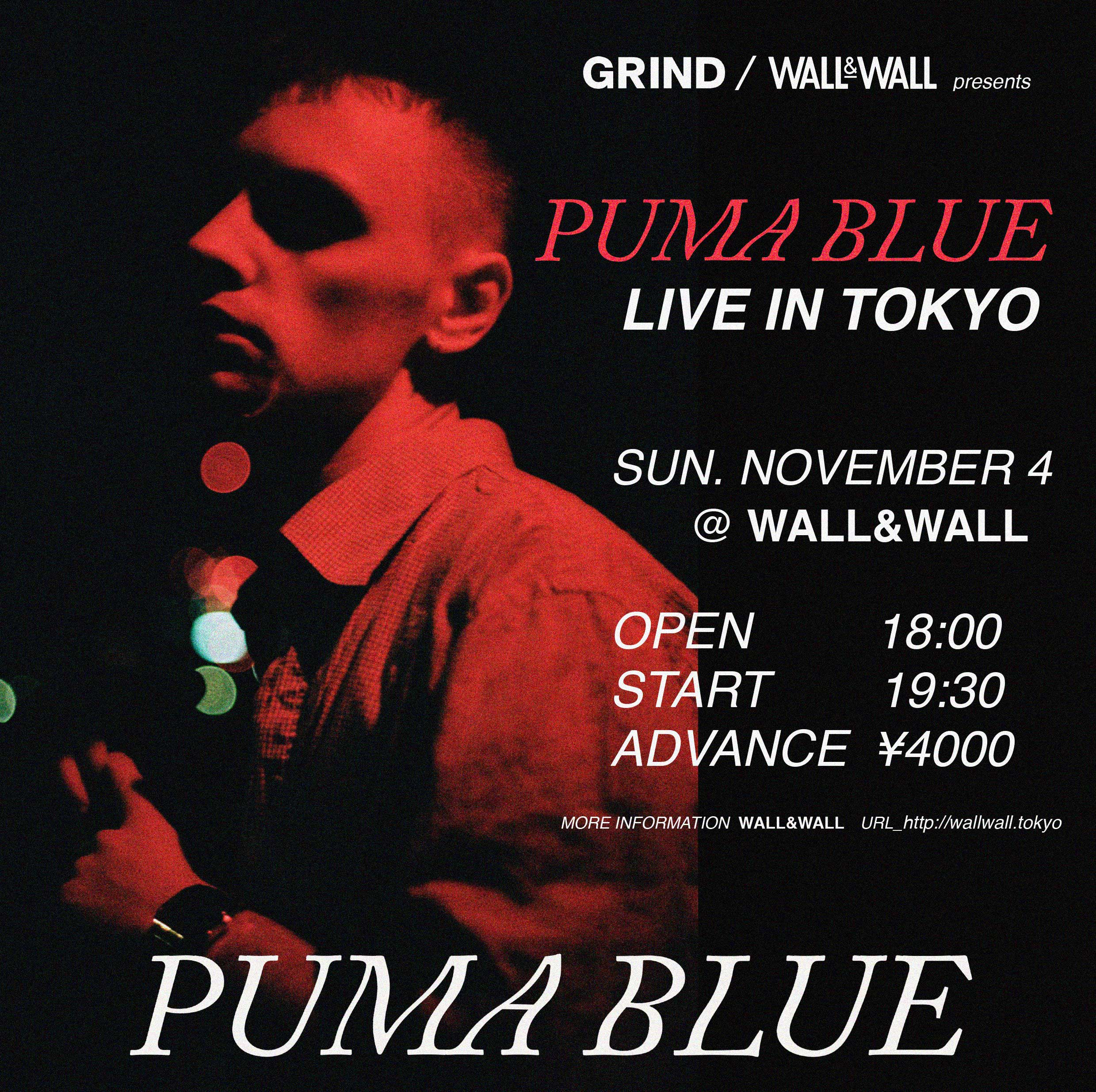 GRIND / WALL&WALL Presents 「PUMA BLUE LIVE IN TOKYO」