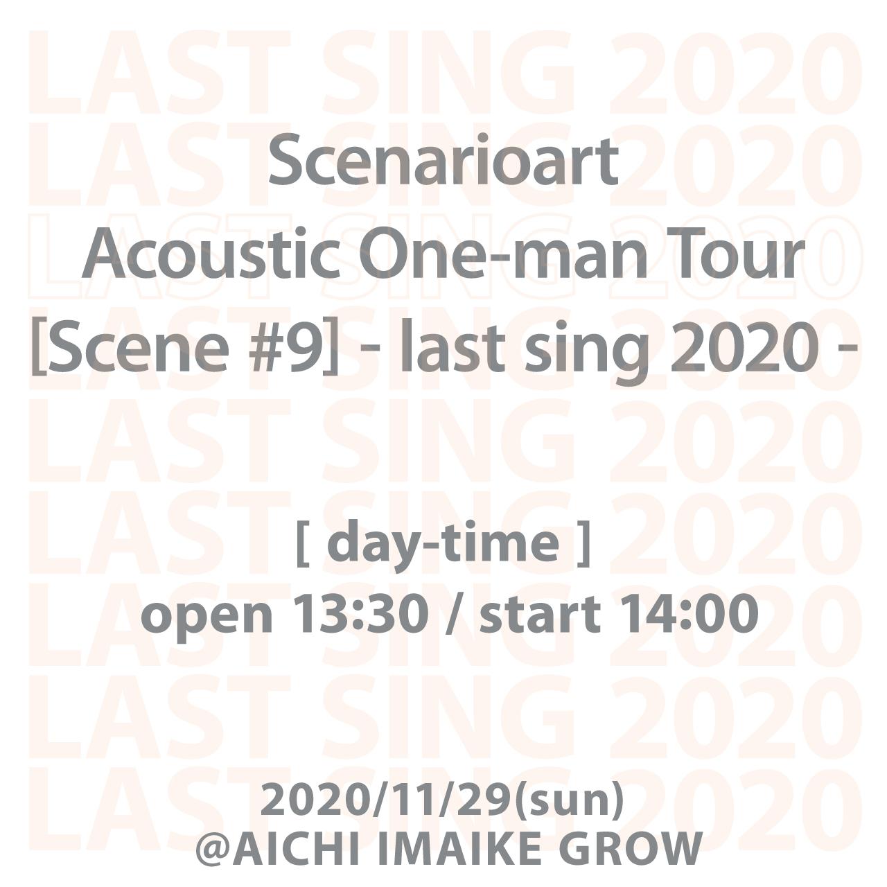 [Scene #9]-last sing 2020-《名古屋・昼公演》