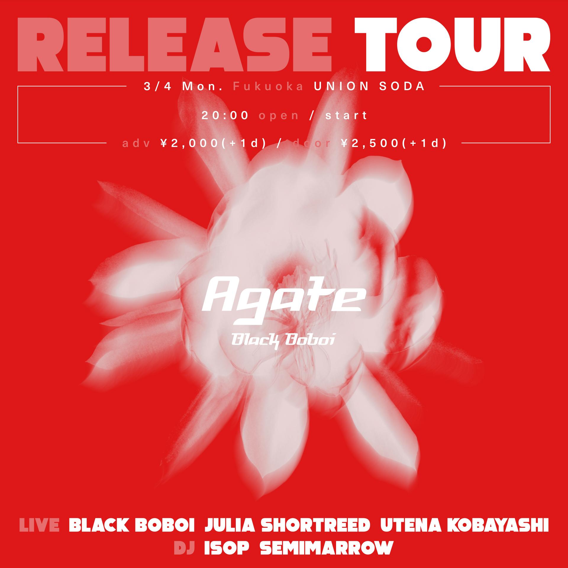 "3/4(月) Black Boboi "" Agate Release Tour "" 福岡公演 @ UNION SODA"