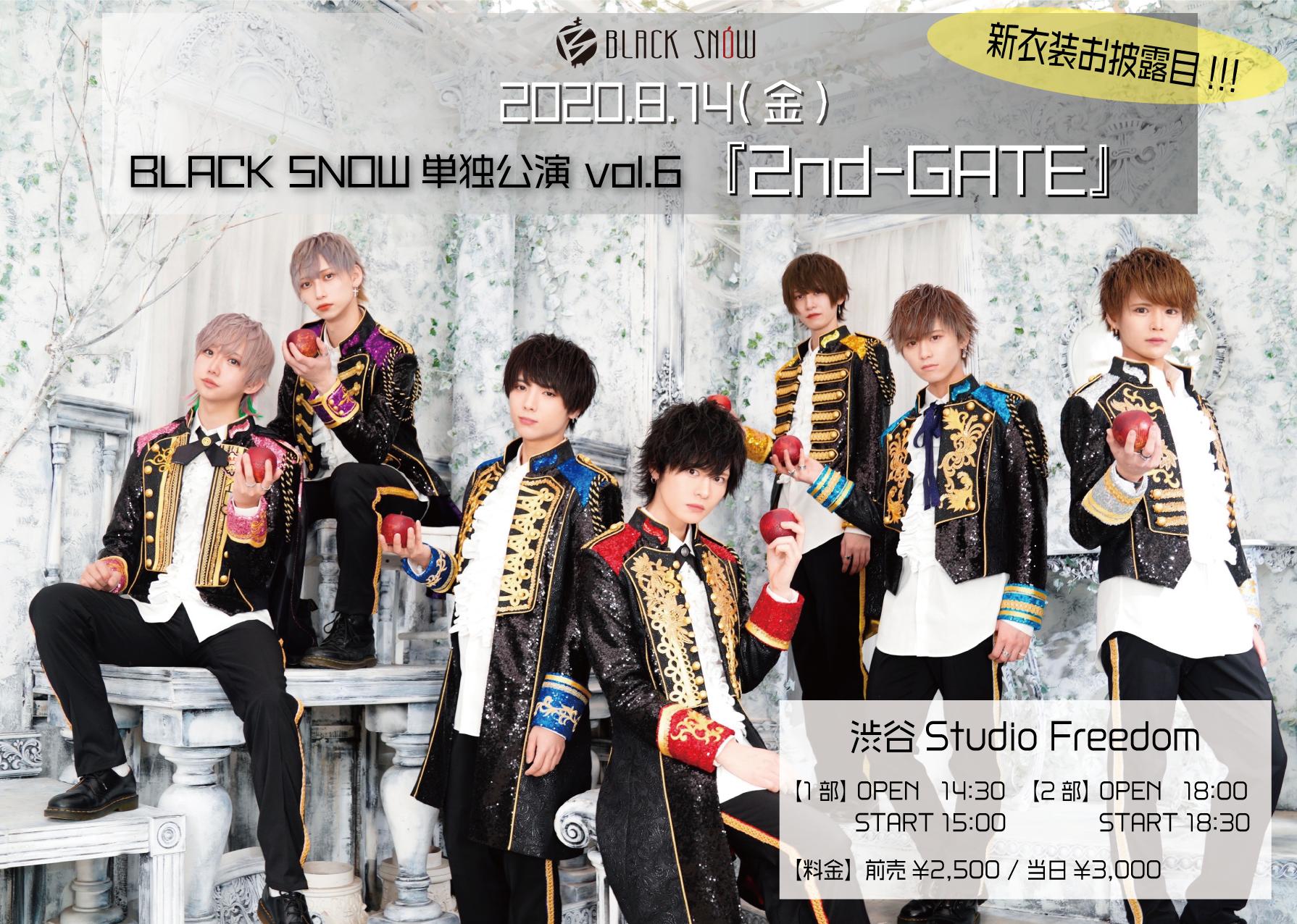 BLACK SNOW単独公演vol.6『2nd-GATE』【1部】