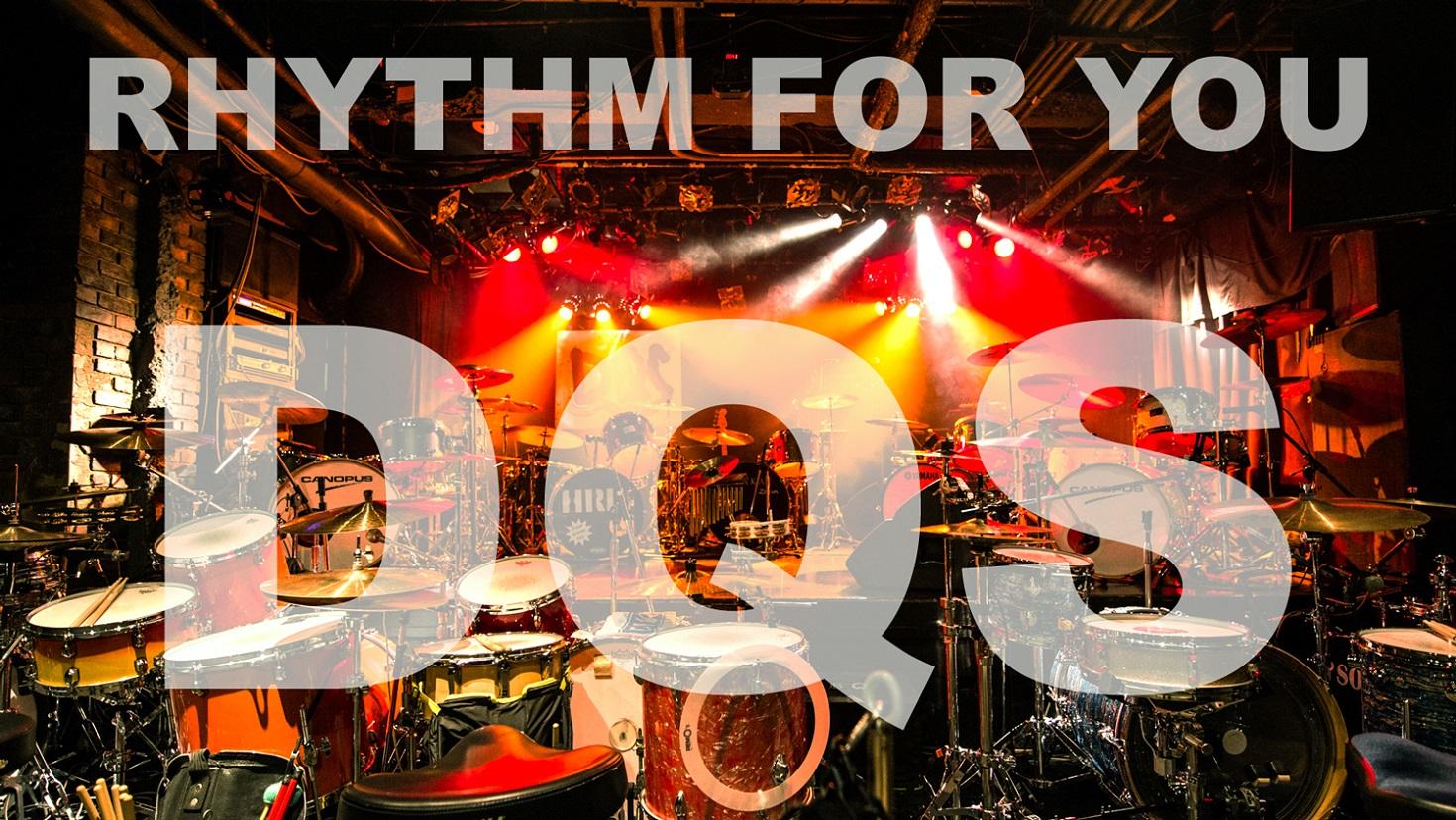 脅威のドラム11台バンド DQS ワンマン2デイズ!! 『RHYTHM FOR YOU』