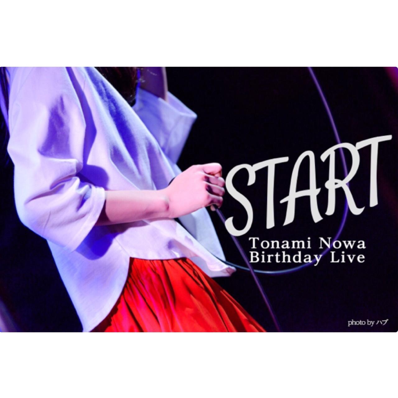 Tonami Nowa Birthday Live ~START~
