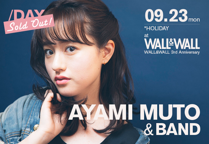【DAY】WALL&WALL 3rd Anniversary AYAMI MUTO & BAND