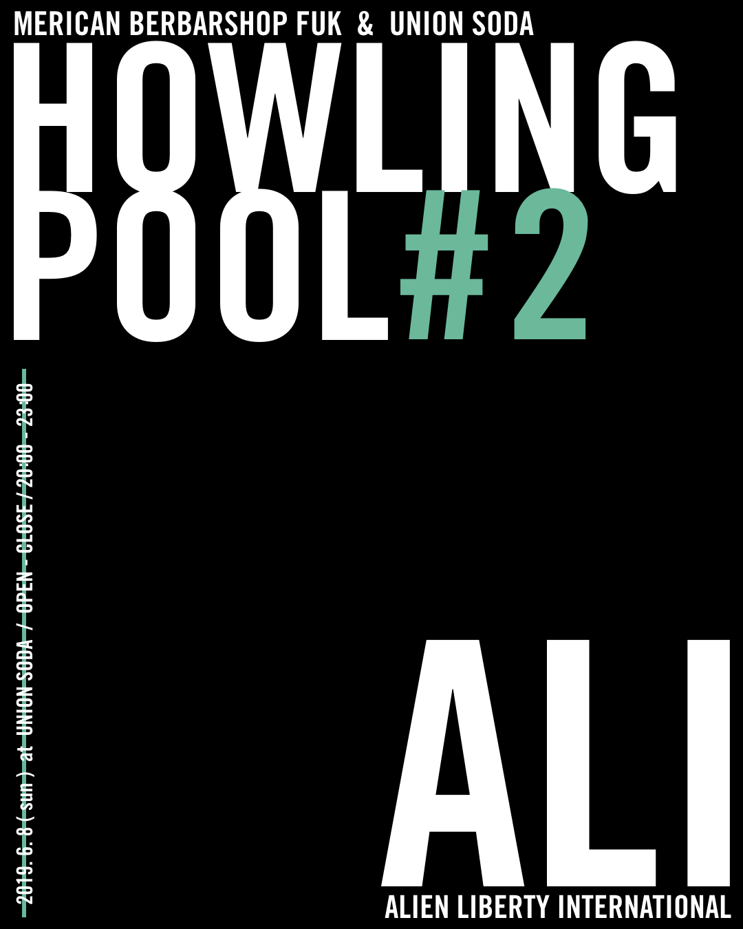6/8(土)  HOWLING POOL #2 : GUEST LIVE「 ALI 」 @ UNION SODA