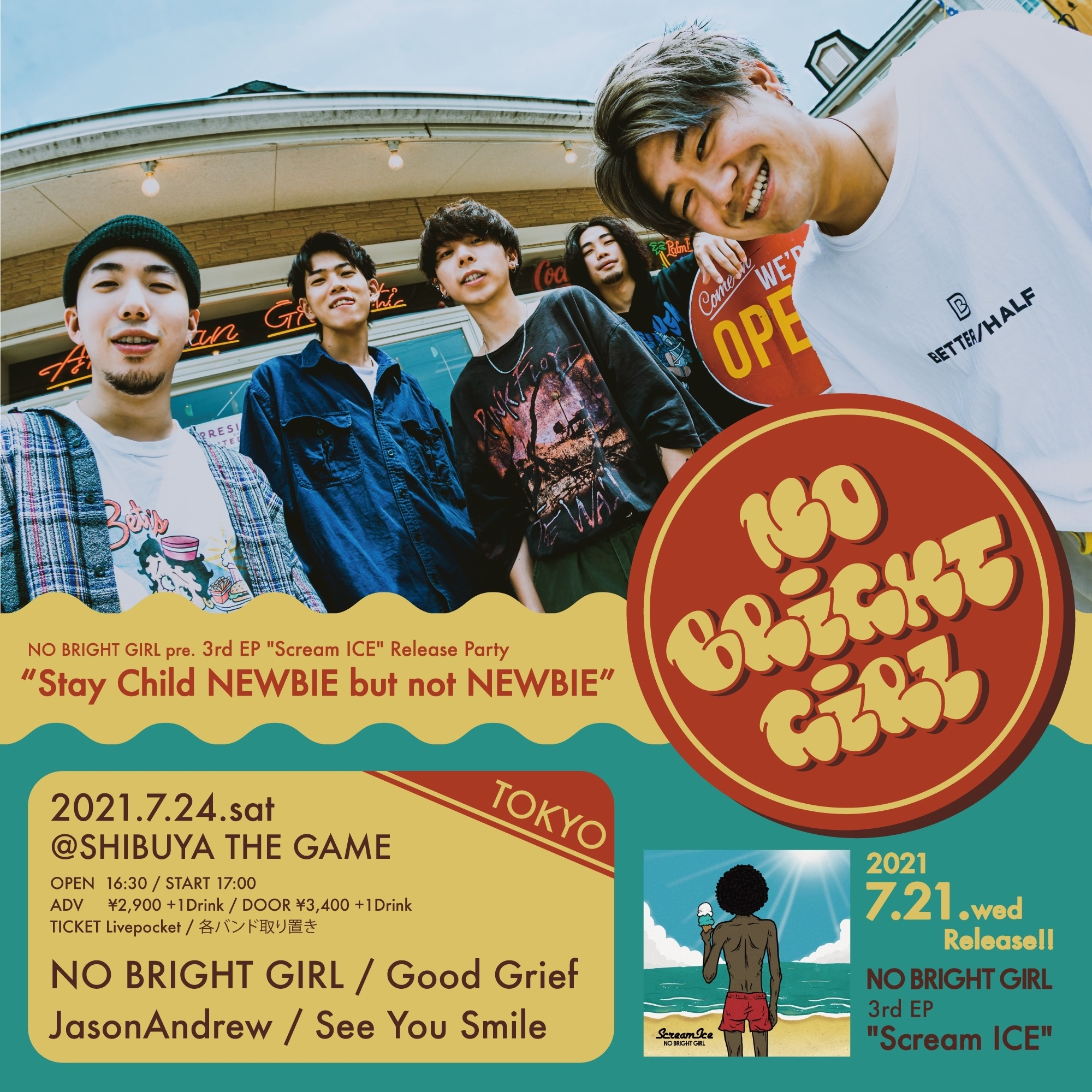 """NO BRIGHT GIRL pre """"Stay Child NEWBIE but not NEWBIE 3rd EP """"Scream ICE"""" Release Party"""""""